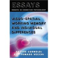 Visuo-spatial Working Memory and Individual Differences by Cornoldi,Cesare, 9781138877429