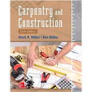 Carpentry and Construction, Sixth Edition by Miller, Mark; Miller, Rex, 9781259587429