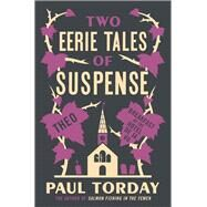 Two Eerie Tales of Suspense by Torday, Paul, 9781780227429