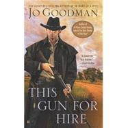 This Gun for Hire by Goodman, Jo, 9780425277430