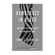 Democracy in Black by GLAUDE, JR., EDDIE S., 9780804137430