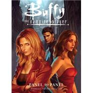 Buffy the Vampire Slayer: Panel to Panel, Seasons 8 & 9, Featuring Angel & Faith by Chen, Jo; Jeanty, Georges; Isaacs, Rebekah; Morris, Steve; Carnevale, Massimo (CON), 9781616557430