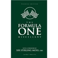 The Formula One Miscellany by White, John; Moss, Stirling, Sir, 9781780977430