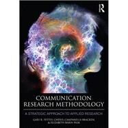 Communication Research Methodology: A Strategic Approach to Applied Research by Pettey; Gary, 9780415507431