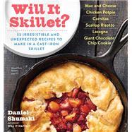 Will It Skillet? by Shumski, Daniel, 9780761187431