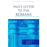 Paul's Letter to the Romans by Kruse, Colin G., 9780802837431