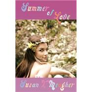 Summer of Love by Meagher, Susan X., 9780996677431