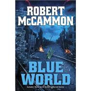 Blue World by McCammon, Robert, 9781596067431