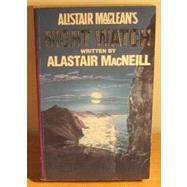 Night Watch by MacNeill, Alastair; MacLean, Alistair (CRT), 9780006177432