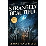 Strangely Beautiful by Hieber, Leanna Renee, 9780765377432