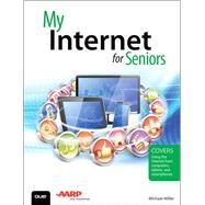 My Internet for Seniors by Miller, Michael, 9780789757432
