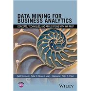 Data Mining for Business Analytics by Shmueli, Galit; Bruce, Peter C.; Stephens, Mia L.; Patel, Nitin R., 9781118877432