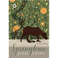 Springtime A Ghost Story by de Kretser, Michelle, 9781936787432