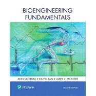 Bioengineering Fundamentals by Saterbak, Ann; San, Ka-Yiu; McIntire, Larry V., 9780134637433