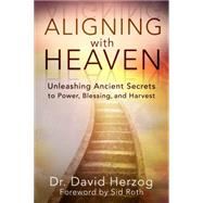Aligning With Heaven by Herzog, David, Dr., 9780768407433