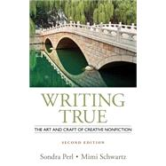 Writing True The Art and Craft of Creative Nonfiction by Perl, Sondra; Schwartz, Mimi, 9781133307433