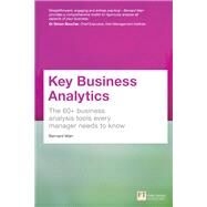Key Business Analytics The 60+ Business Analysis Tools Every Manager Needs To Know by Marr, Bernard, 9781292017433