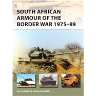 South African Armour of the Border War 1975–89 by Harmse, Kyle; Dunstan, Simon; Victor, Pierre Lowe, 9781472817433