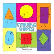 Starring Shapes! by Howells, Tania, 9781554537433