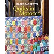 Kaffe Fassett's Quilts in Morocco by Fassett, Kaffe, 9781627107433