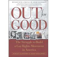 Out For Good The Struggle to Build a Gay Rights Movement in America by Clendinen, Dudley; Nagourney, Adam, 9780684867434