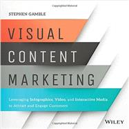 Visual Content Marketing by Gamble, Stephen, 9781119157434