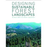 Designing Sustainable Forest Landscapes by Bell; Simon, 9781138967434