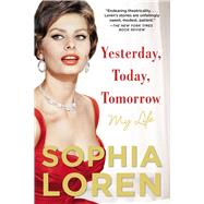 Yesterday, Today, Tomorrow My Life by Loren, Sophia, 9781476797434