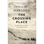 The Crossing Place by Marsden, Philip, 9780008127435
