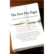 The First Five Pages A Writer'S Guide To Staying Out of the Rejection Pile by Lukeman, Noah, 9780684857435