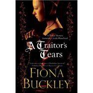 A Traitor's Tears by Buckley, Fiona, 9780727897435