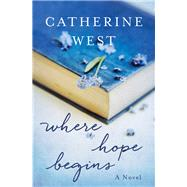 Where Hope Begins by West, Catherine, 9780785217435