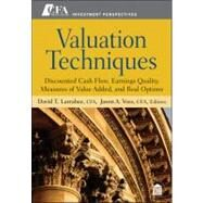 Valuation Techniques : Discounted Cash Flow, Earnings Quality, Measures of Value Added, and Real Options by Larrabee, David T.; Voss, Jason A., 9781118397435