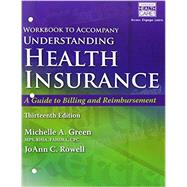 Student Workbook for Green's Understanding Health Insurance: A Guide to Billing and Reimbursement by Green, Michelle A., 9781305647435