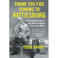 Thank You for Coming to Hattiesburg by Barry, Todd, 9781501117435