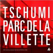 Tschumi Parc De La Villette by Tschumi, Bernard; Derrida, Jacques; Vidler, Anthony, 9781908967435