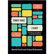 They Say/I Say: The Moves That Matter in Academic Writing with 2016 MLA Update by Gerald Graff; Cathy Birkenstein, 9780393617436