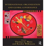 International Organization and Global Governance by Weiss; Thomas, 9780415627436