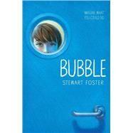 Bubble by Foster, Stewart, 9781481487436