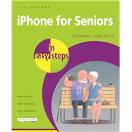 iPhone for Seniors in easy steps Covers iOS 10 by Vandome, Nick, 9781840787436
