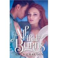 All That Burns by Graudin, Ryan, 9780062187437