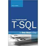 T-SQL in One Hour a Day, Sams Teach Yourself by Balter, Alison, 9780672337437