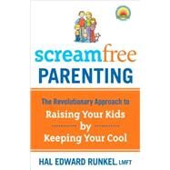 Screamfree Parenting, 10th Anniversary Revised Edition by RUNKEL, HAL LMFT, 9780767927437