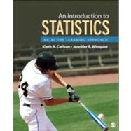 An Introduction to Statistics; An Active Learning Approach. by Kieth A. Carlson, 9781452217437