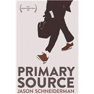 Primary Source by Schneiderman, Jason, 9781597097437