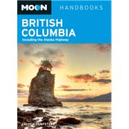 Moon British Columbia Including the Alaska Highway by Hempstead, Andrew, 9781612387437