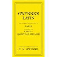 Gwynne's Latin by Gwynne, N. M., 9780091957438