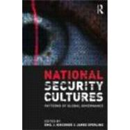 National Security Cultures: Patterns of Global Governance by Kirchner; Emil, 9780415777438