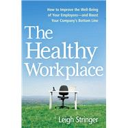The Healthy Workplace by Stringer, Leigh, 9780814437438