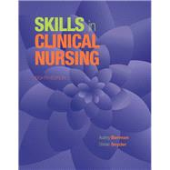Skills in Clinical Nursing by Berman, Audrey J.; Snyder, Shirlee, 9780133997439
